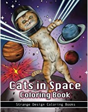 Cats in Space Coloring Book: A coloring book for all ages featuring cosmic cats, kittens, kitties, space scenes, lasers, planets, stars, unicorns and psychedelic imagery for relaxation.
