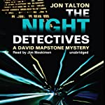 The Night Detectives: A David Mapstone Mystery, Book 7 | Jon Talton