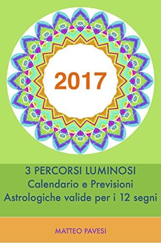2017-previsioni-astrologiche-3-percorsi-luminosi-e-calendario-eventi-validi-per-i-12-segni-italian-e