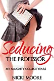 Seducing the Professor: My Naughty College Years