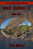 Where Soldiers Lie: India 1857 (The Caught in Conflict Collection Book 8)