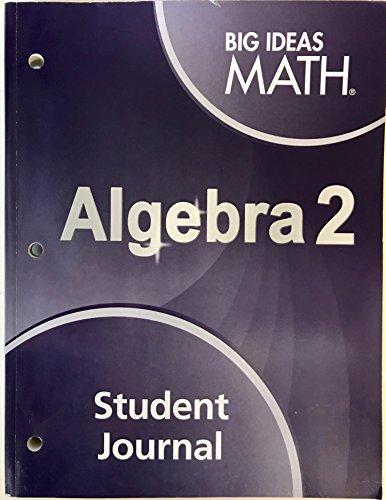 Big Ideas Math Algebra 2: Student Journal