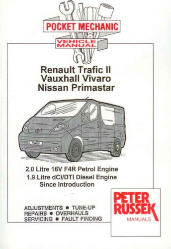 Pocket Mechanic for Renault Trafic II, Vauxhall/Opel Vivaro, Nissan Primastar from 2001: 2.0 Litre 16v Petrol Engine 1.9 Litre DCi/DTI Diesel Engine Pocket Mechanic S.: Amazon.es: Russek, Peter: Libros en idiomas extranjeros
