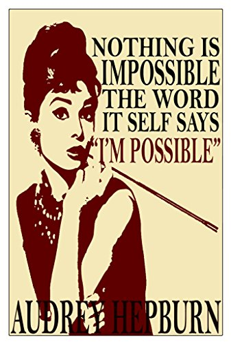 Audrey Hepburn My Fair Lady Costume (Audrey Hepburn Quote - Nothing Is Impoossible Poster Wall Print|Inspirational Motivational Classroom Home Office Dorm|18 X 12 In|SJC115)