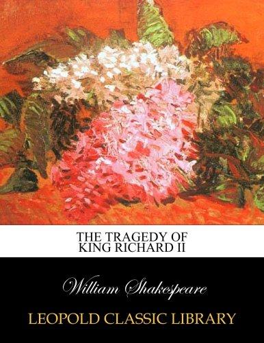 Download The tragedy of King Richard II PDF
