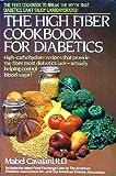 The High Fiber Cookbook for Diabetics, Mabel Caviani, 0399513353