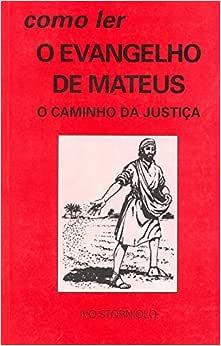 Como ler o Evangelho de Mateus: o Caminho da Justiça