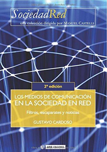 Read Online Los medios de comunicación en la sociedad en red. Filtros, escaparates y noticias. 2ª edición (Spanish Edition) ebook