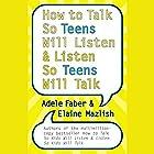 How to Talk So Teens Will Listen and Listen So Teens Will Talk Hörbuch von Adele Faber, Elaine Mazlish Gesprochen von: Adele Faber, Elaine Mazlish