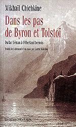 Dans les pas de Byron et Tolstoï: Du lac Léman à l'Oberland bernois