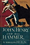 John Henry and His Hammer, Harold W. Felton, 0394912918