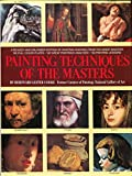 Painting Techniques of the Masters: Painting Lessons from the Great Masters, Revised and Enlarged Edition