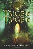 Tyger Tyger, Kersten Hamilton, 0547330081