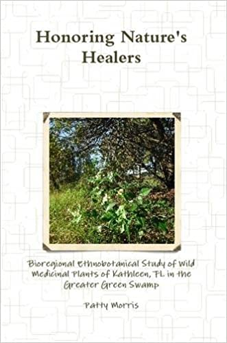 Book Honoring Nature's Healers: Bioregional Ethnobotanical Study of Wild Medicinal Plants of Kathleen, Fl in the Greater Green Swamp