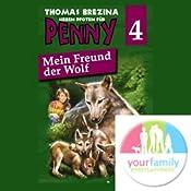 Mein Freund der Wolf (Sieben Pfoten für Penny 4)   Thomas Brezina