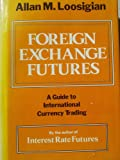 img - for Foreign Exchange Futures: A Guide to International Currency book / textbook / text book
