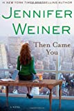 Then Came You: A Novel