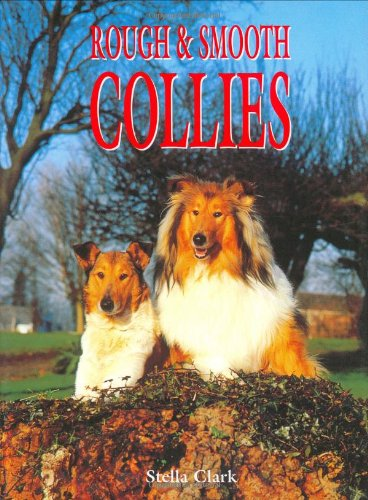 Rough & Smooth Collies (Book of the Breed)