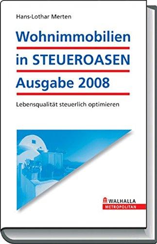 Wohnimmobilien in STEUEROASEN Ausgabe 2008/2009: Solide investieren - Werte sichern; Lebensqualität steuerlich optimieren