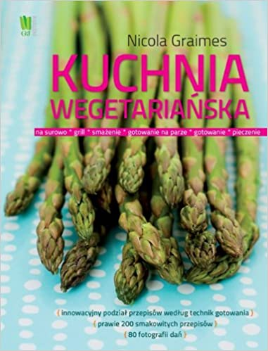 Kuchnia Wegetarianska Amazon De Nicola Graimes Fremdsprachige Bucher