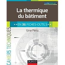 La thermique du bâtiment : en 36 fiches-outils (Hors collection) (French Edition)