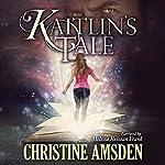 Kaitlin's Tale | Christine Amsden