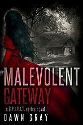 Malevolent Gateway (A S.P.I.R.I.T. Series Novel Book 2)