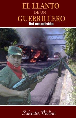 El Llanto de un Guerrillero: Asi era mi vida (Spanish Edition) [Salvador Molina] (Tapa Blanda)