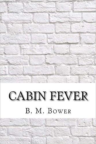 Cabin Fever: B. M. Bower: 9781974088249: Amazon.com: Books