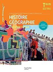 Histoire Géographie Éducation civique Terminale Bac Pro - Livre élève - Ed.2011