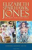 Download Elizabeth Sparhawk-Jones: The Artist Who Lived Twice by Barbara Lehman Smith (2010-07-29) in PDF ePUB Free Online