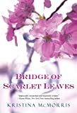 Bridge Of Scarlet Leaves by  Kristina Mcmorris in stock, buy online here