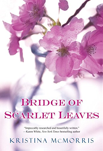 Book cover from Bridge Of Scarlet Leaves by Kristina Mcmorris