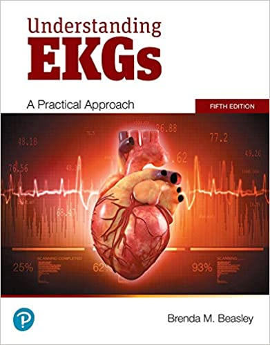 Understanding EKGs A Pratical Approach, 5th Edition [BRENDA M. BEASLEY]