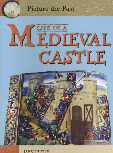 Life in a Medieval Castle (Picture the Past) pdf epub