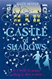 Front cover for the book Castle of Shadows by Ellen Renner