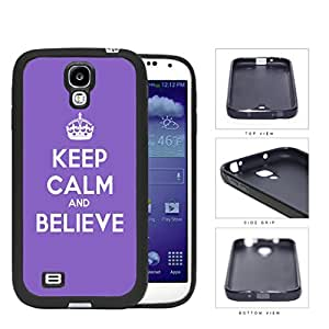 Keep Calm And Believe Purple Violet Rubber Silicone pc Cell Phone Case Samsung Galaxy S4 SIV I9500