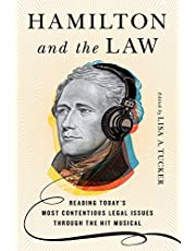 Hamiltonand the Law: Reading Today's Most Contentious Legal Issues through the Hit Musical