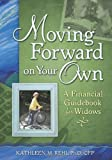 img - for Moving Forward on Your Own: A Financial Guidebook for Widows by Kathleen M. Rehl Ph.D. CFP (2010-08-01) book / textbook / text book