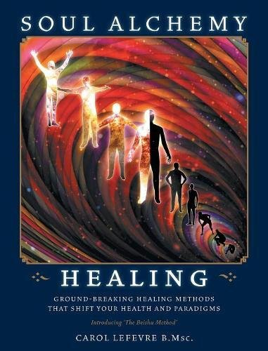 Alchemy Ground - Soul Alchemy Healing: Ground-Breaking Healing Methods That Shift Your Health And Paradigms