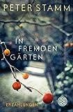 In fremden Gärten: Erzählungen