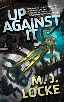 Up Against It (Tor Science Fiction) by [Locke, M. J.]