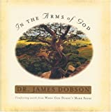 In the Arms of God, James C. Dobson, 0842318267