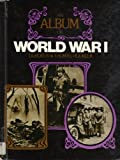 An Album of World War I, Dorothy Hoobler and Thomas Hoobler, 0531011690