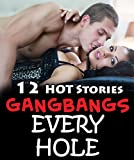 EROTICA: EVERY HOLE -- 12 Hot Stories of Lewd Fillings, Naughty Insertions, and Tons of Hot Menage Action! Older Men, Younger Inexperienced Women Short Story Romance Box Set Bundle Collection