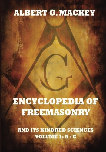 Download Encyclopedia Of Freemasonry And Its Kindred Sciences, Volume 1: A-C pdf