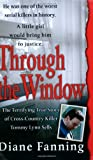 img - for Through the Window: The Terrifying True Story of Cross-Country Killer Tommy Lynn Sells book / textbook / text book