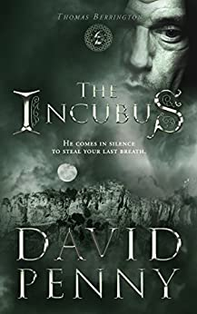 The Incubus (Thomas Berrington Historical Mystery Book 4) by [Penny, David]