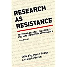 Research as Resistance, Second Edition: Revisiting Critical, Indigenous, and Anti-Oppressive Approaches