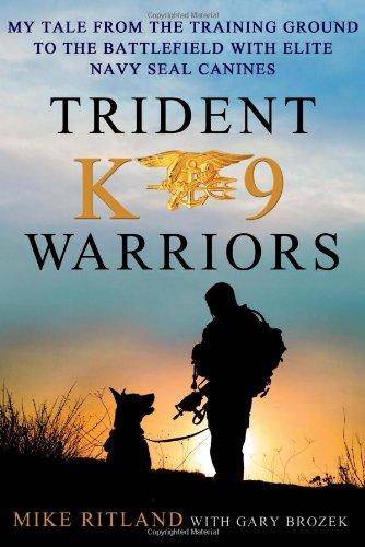 Download Trident K9 Warriors My Tale From The Training Ground To